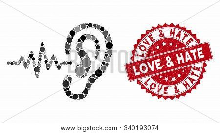 Mosaic Hearing Signal And Rubber Stamp Seal With Love And Hate Text. Mosaic Vector Is Designed With
