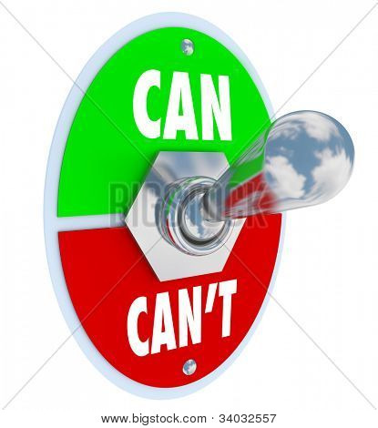 A metal toggle switch flipped up into the position of Can as opposed to the negative attitude Can't to represent commitment and dedication in believing in yourself to solve a problem