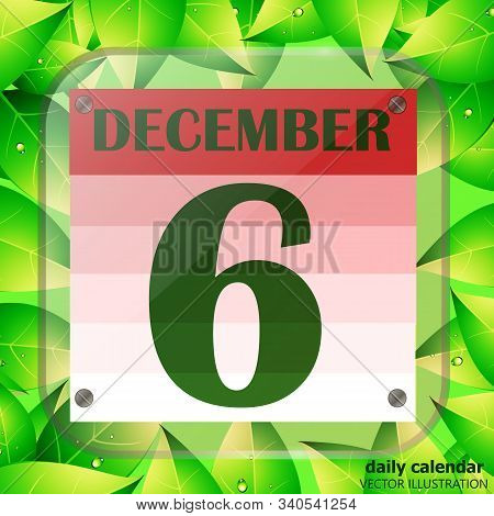 December 6 Icon. Calendar Date For Planning Important Day With Green Leaves. Sixth Of December. Bann