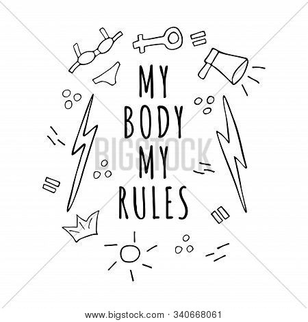 My Body My Rules Inscription. Slogan. Chanting And Motto. The Fight For The Right To Equality. Prote