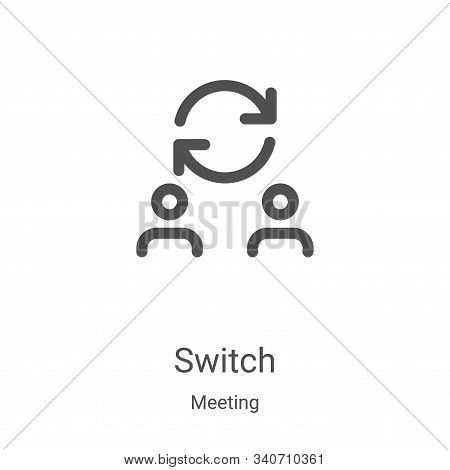 switch icon isolated on white background from meeting collection. switch icon trendy and modern swit