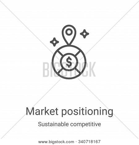 market positioning icon isolated on white background from sustainable competitive advantage collecti