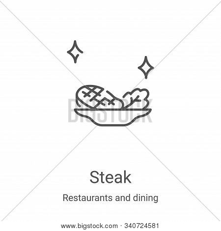 steak icon isolated on white background from restaurants and dining collection. steak icon trendy an