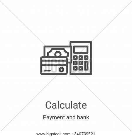 calculate icon isolated on white background from payment and bank collection. calculate icon trendy
