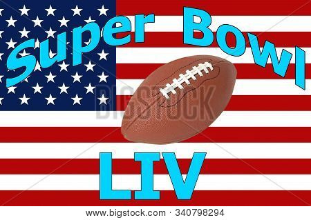 Illustration Of A Usa Flag With The Lettering Super Bowl Liv With A Football