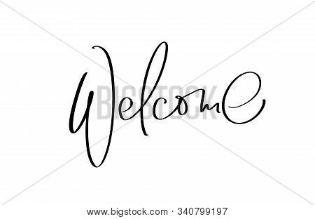 Welcome Hand Drawn Vector Lettering Text. Handwritten Modern Calligraphy Illustration, Brush Painted