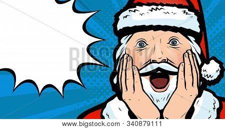 Delighted Santa Claus. Christmas Vector Illustration In Pop Art Retro Comic Style