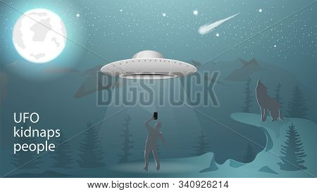 Banner Flying Saucer Ufo At Night Kidnaps A Man With A Beam Of Light In The Mountains In The Forest