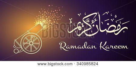 Ramadan Cannon Background. Muslim Festival Medieval Canon, Mubarak Ramadan Greeting Fire Concept, Ve