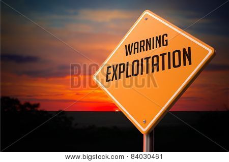 Exploitation on Warning Road Sign.