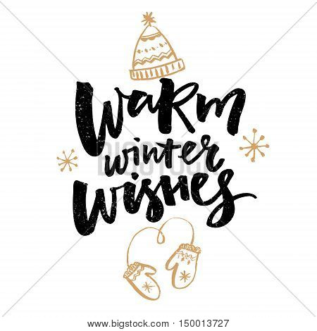 Warm winter wishes text. Greeting card with brush calligraphy and hand drawn illustrations of mittens and hat.