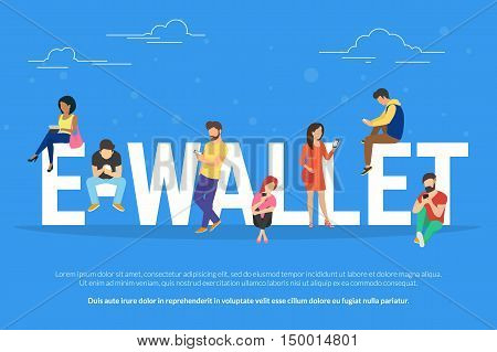 E-wallet concept illustration of young people using mobile gadgets such as tablet pc and smartphone for online purchasing via ewallet technology. Flat design of guys and women near big letters poster