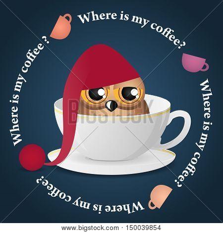 Cute sleepy owl and dance colored coffee cups