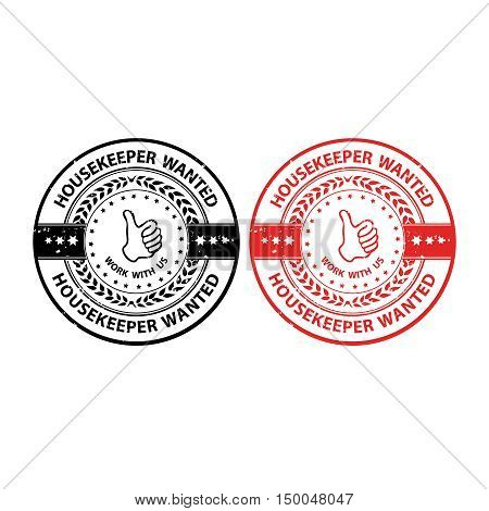 Housekeeper wanted - grunge set of labels / stamps / badges. Print colors used