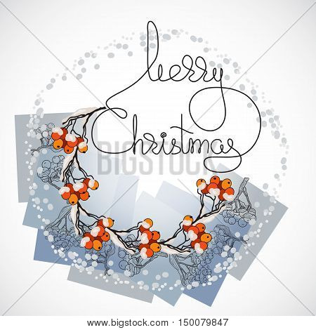 Vector illustration of garland with rowan branches and handwritten words Merry Christmas.  Winter greeting card. Rowanberry in the snow. Template for your design.