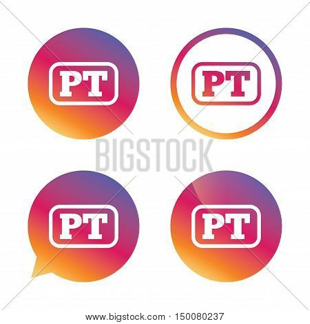 Portuguese language sign icon. PT Portugal translation symbol with frame. Gradient buttons with flat icon. Speech bubble sign. Vector