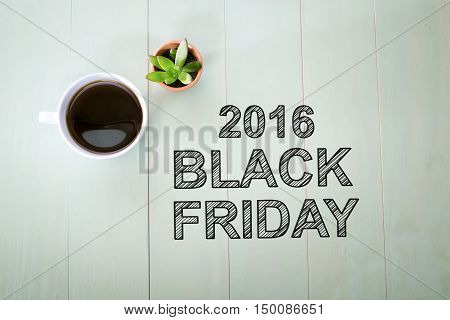 Black Friday 2016 Text With A Cup Of Coffee