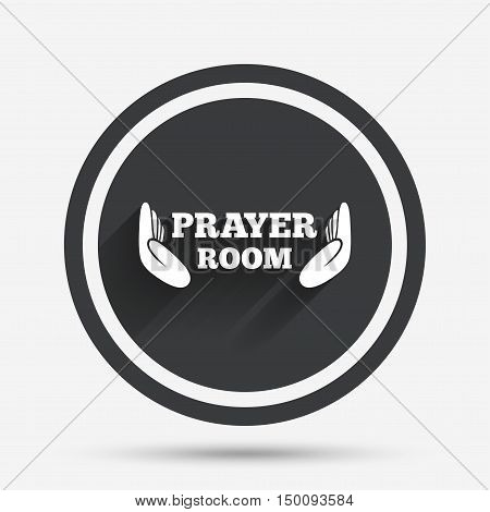 Prayer room sign icon. Religion priest faith symbol. Pray with hands. Circle flat button with shadow and border. Vector