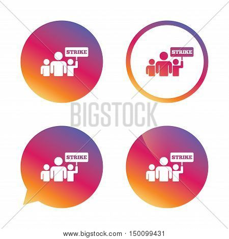 Strike sign icon. Group of people symbol. Industrial action. People holding protest banner. Gradient buttons with flat icon. Speech bubble sign. Vector