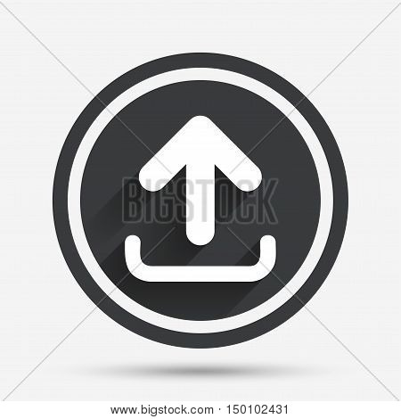 Upload sign icon. Load data symbol. Circle flat button with shadow and border. Vector