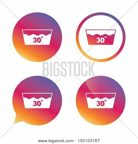 Wash icon. Machine washable at 30 degrees symbol. Gradient buttons with flat icon. Speech bubble sign. Vector