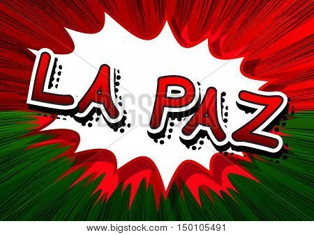 La Paz - Comic book style text on comic book abstract background.