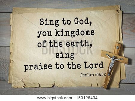 TOP-1000.  Bible verses from Psalms. Sing to God, you kingdoms of the earth, sing praise to the Lord