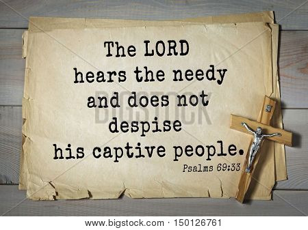 TOP-1000.  Bible verses from Psalms. The LORD hears the needy and does not despise his captive people.