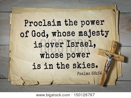 TOP-1000.  Bible verses from Psalms. Proclaim the power of God, whose majesty is over Israel, whose power is in the skies.