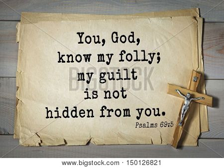 TOP-1000.  Bible verses from Psalms. You, God, know my folly; my guilt is not hidden from you.