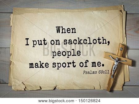 TOP-1000.  Bible verses from Psalms. When I put on sackcloth, people make sport of me.