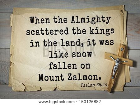 TOP-1000.  Bible verses from Psalms. When the Almighty scattered the kings in the land, it was like snow fallen on Mount Zalmon.