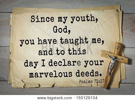 TOP-1000.  Bible verses from Psalms.Since my youth, God, you have taught me, and to this day I declare your marvelous deeds.