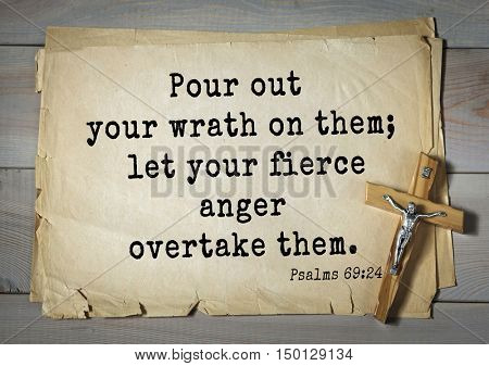 TOP-1000.  Bible verses from Psalms. Pour out your wrath on them; let your fierce anger overtake them.