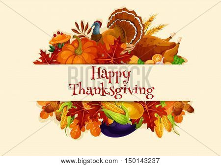 Thanksgiving Day harvest vector decoration banner with elements of cornucopia, turkey, autumn leaves, vegetables pumpkin, corn. Thanksgiving day poster with text