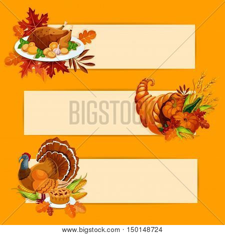 Thanksgiving Day banners with copy space template for greeting text. Vector decoration elements of thanksgiving october celebration roasted turkey on plate, cornucopia with vegetables harvest, meat pie. Autumn oak, maple leaves background