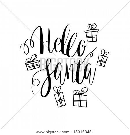 Hello Santa lettering design. Black calligraphy text and present boxes with bows on white background. Vector illustration.