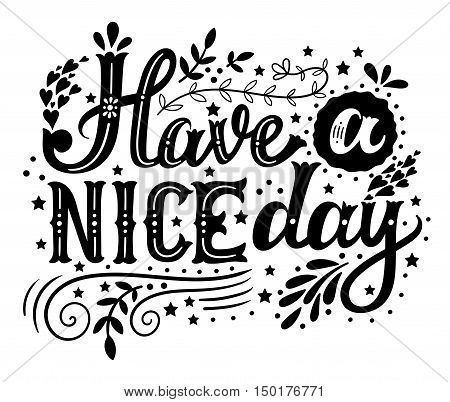 Have A Nice Day. Hand Drawn Vintage Illustration With Hand-lettering And Decoration Elements