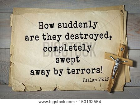 TOP-1000.  Bible verses from Psalms. How suddenly are they destroyed, completely swept away by terrors!