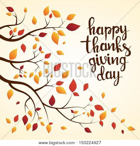 Happy Thanksgiving Day hand drawn lettering. Autumn tree branch with colorful leaves abstract background for your greeting card design