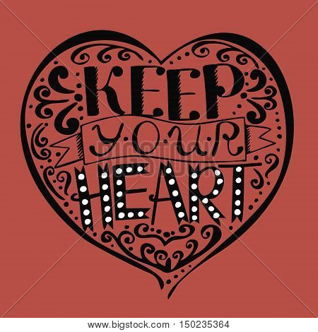Bible lettering Keep your heart, made by hand. The Scripture