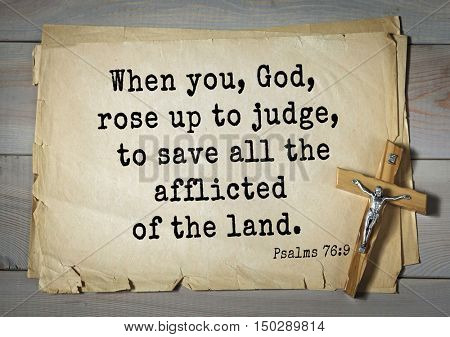 TOP-1000.  Bible verses from Psalms.When you, God, rose up to judge, to save all the afflicted of the land.