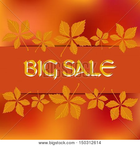 Stock vector card template for autumn sale. Abstract blurred orange background and fall leafs.Template for poster banner greeting card invitation. You can place your text in the center.