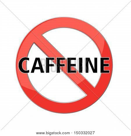no caffeine sign Red prohibition sign. Stop symbol. Vector