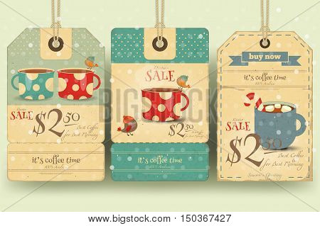 Coffee Time - Set of Tags with Coffee Cups in Retro Style. Winter Sale. Vector Illustration.