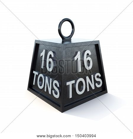Sixteen 16 tons weight isolated on white background. 3d rendering.