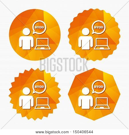 BYOD sign icon. Bring your own device symbol. User with laptop and speech bubble. Triangular low poly buttons with flat icon. Vector