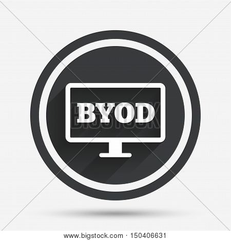BYOD sign icon. Bring your own device symbol. Monitor tv icon. Circle flat button with shadow and border. Vector