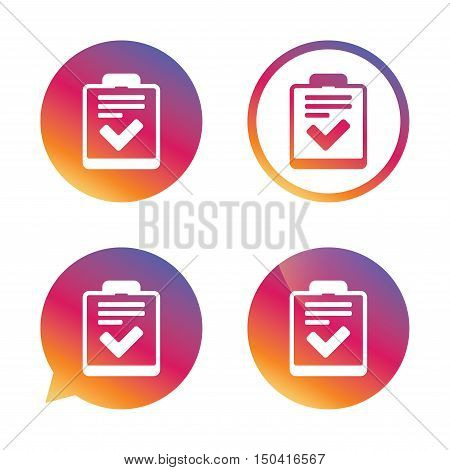 Checklist sign icon. Control list symbol. Survey poll or questionnaire feedback form. Gradient buttons with flat icon. Speech bubble sign. Vector