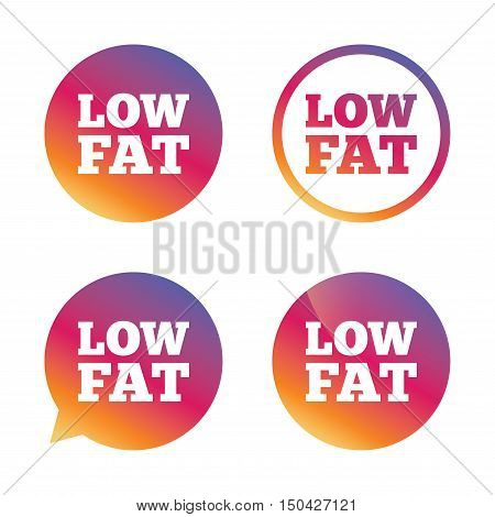 Low fat sign icon. Salt, sugar food symbol. Gradient buttons with flat icon. Speech bubble sign. Vector